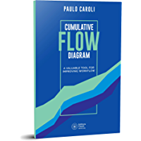 Cumulative Flow Diagram: A valuable tool for improving workflow (English Edition)