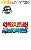 Pokemon Omega Ruby & Alpha Sapphire Strategy Guide & Game Walkthrough – Cheats, Tips, Tricks, AND MORE!