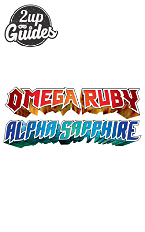 Pokemon Omega Ruby & Alpha Sapphire Strategy Guide & Game Walkthrough � Cheats; Tips; Tricks; AND MORE!
