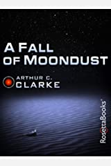 A Fall of Moondust (Arthur C. Clarke Collection) Kindle Edition