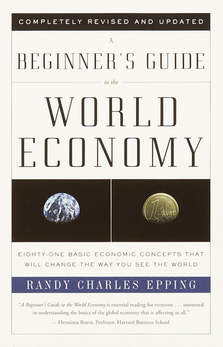 Download A Beginner's Guide to the World Economy ebook