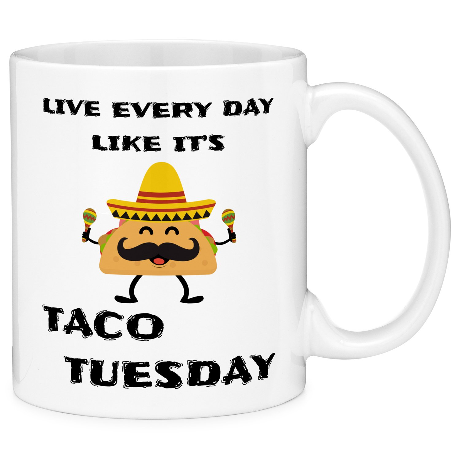 Mugvana Live Every Day Like It's Taco Tuesday Funny Coffee Mug Cup Fun Novelty Gifts for Women and Men with Gift Box (11oz)