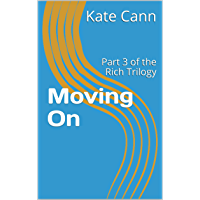 Moving On: Part 3 of the Rich Trilogy (English Edition)