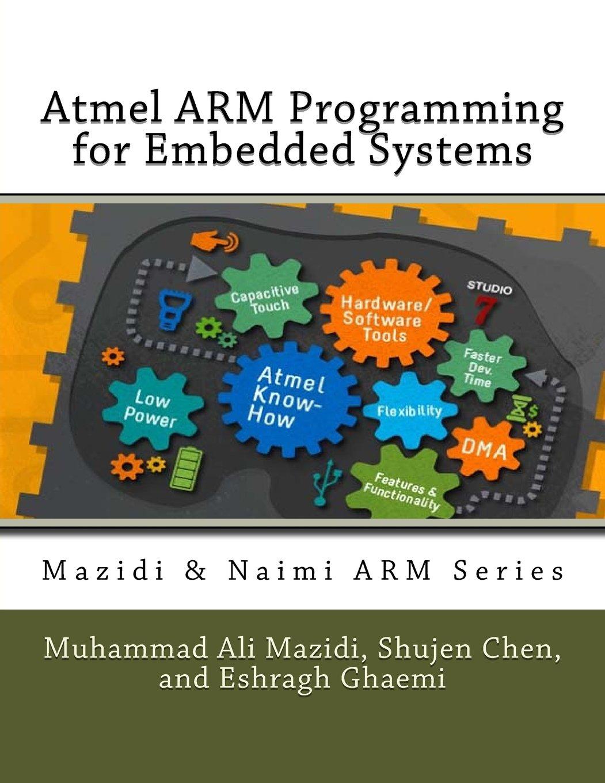 Atmel ARM Programming for Embedded Systems (Mazidi & Naimi