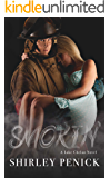 Smokin': A Firefighter Romance (Lake Chelan Novel #3)