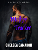 Mother Trucker: A Bad Boys of the Road Story