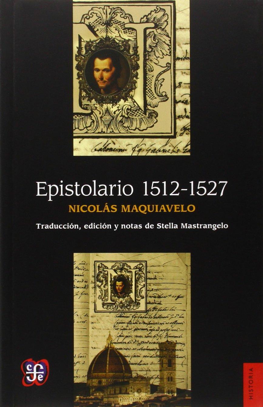 Epistolario 1512-1527 (Historia) Tapa blanda – 26 ene 2015 Nicolás Maquiavelo 6071617707 Social History HISTORY / Social History
