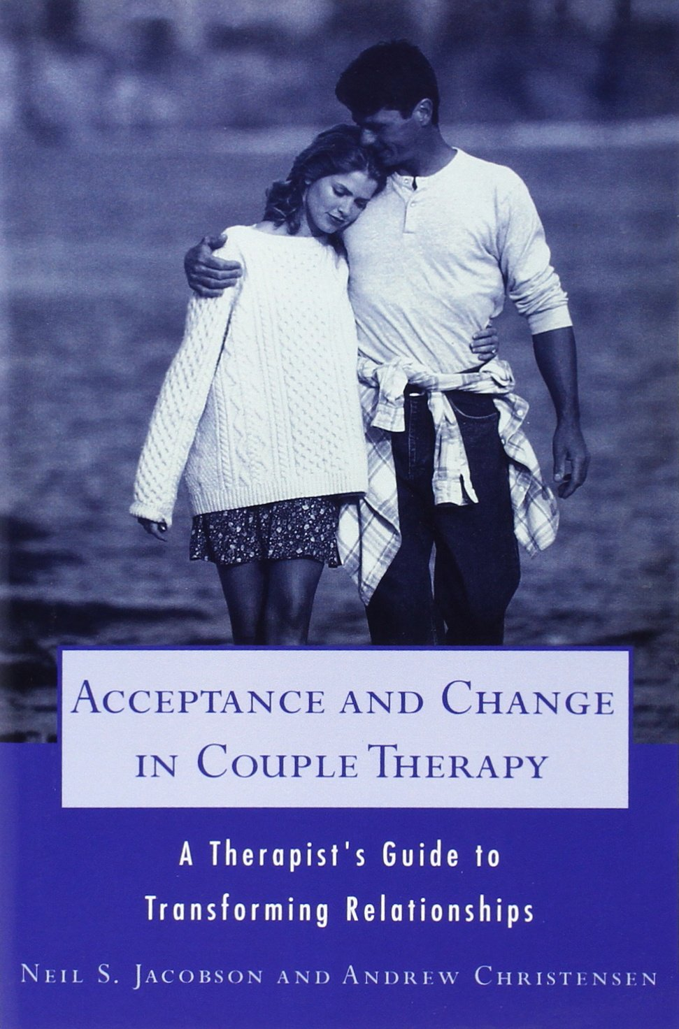 Acceptance And Change In Couple Therapy A Therapists Guide To