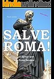 Salve Roma!: A Igreja que Deus fundou (Defesa Bíblica Livro 2)