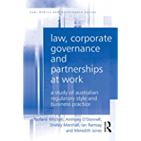 Law, Corporate Governance and Partnerships at Work: A Study of Australian Regulatory Style and Business Practice (Law, Ethics and Governance)