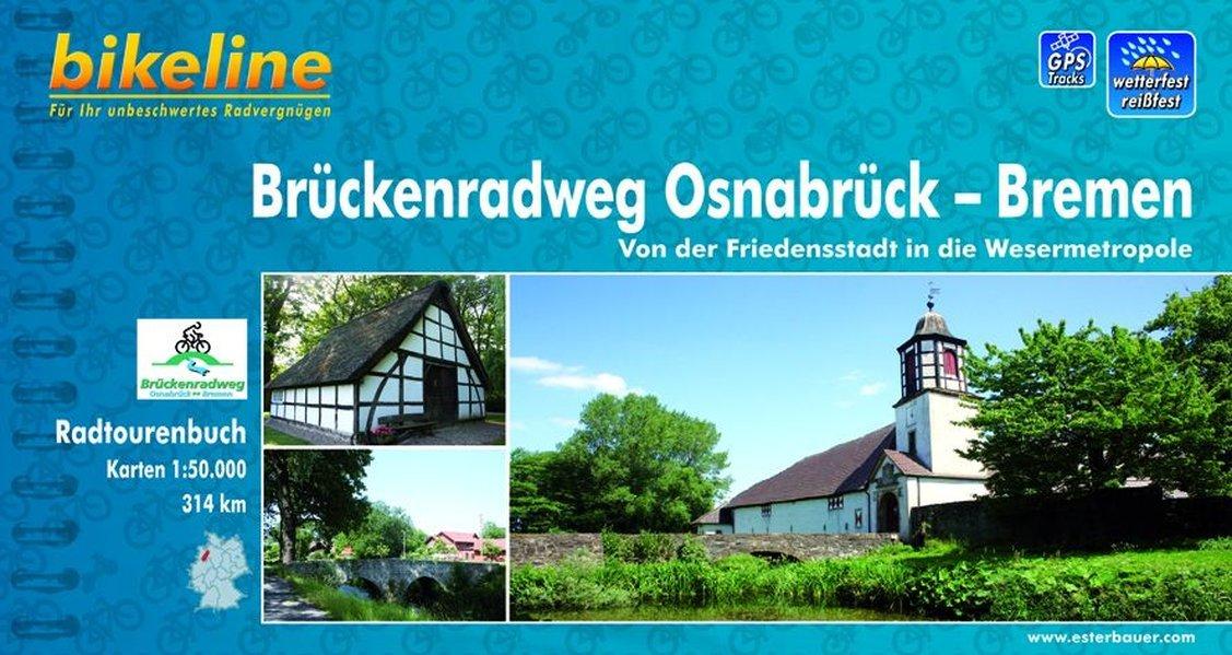 Bikeline Brückenradweg Osnabrück - Bremen 1 : 50 000. GPS-Tracks Download. wasserfest und reißfest Taschenbuch – Juni 2011 Esterbauer 3850003035 Niedersachsen Karten)