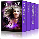 Believe: The Complete Channie Series (The Channie Series)