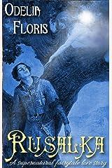 Rusalka: A Supernatural Czech Fairy Tale Kindle Edition