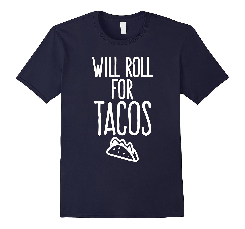 Will Roll For Tacos Taco Lovers Jiu Jitsu Funny T-Shirts-T-Shirt