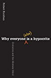 Why Everyone (Else) Is a Hypocrite: Evolution and the Modular Mind