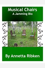 Musical Chairs - A Jamming Bio Kindle Edition
