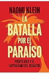 La Batalla Por el Paraíso: Puerto Rico y el Capitalismo Del Desastre (Spanish Edition) Kindle Edition