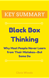 Amazon black box thinking why most people never learn from key summary black box thinking why most people never learn from their mistakes fandeluxe Gallery