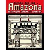 Fredric, William E A Amazona. Perseguição E Censura Aos Quadrinhos (graphic Novel)