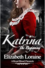 Katrina, The Beginning (Book 1) (Royal Blood Chronicles) Kindle Edition