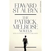 The Patrick Melrose Novels (Picador Classic)