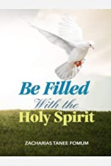 Be Filled With The Holy Spirit (Practical Helps For The Overcomers Book 18) Kindle Edition