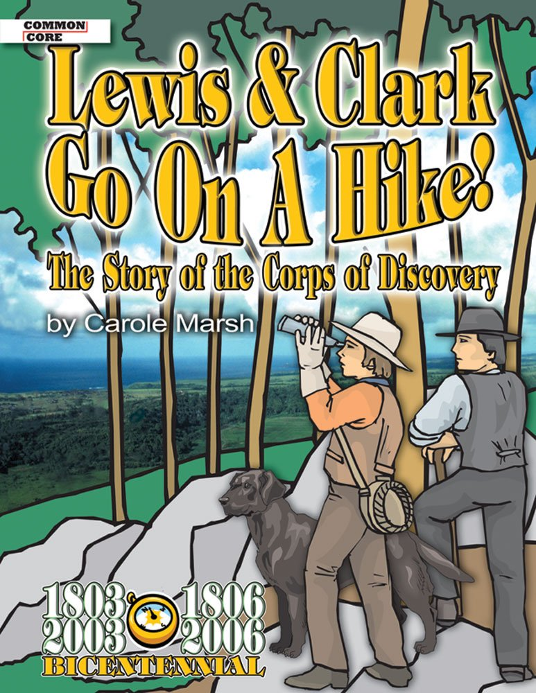Download Lewis and Clark Go On A Hike: The Story of the Corps of Discovery (American Milestones) ebook