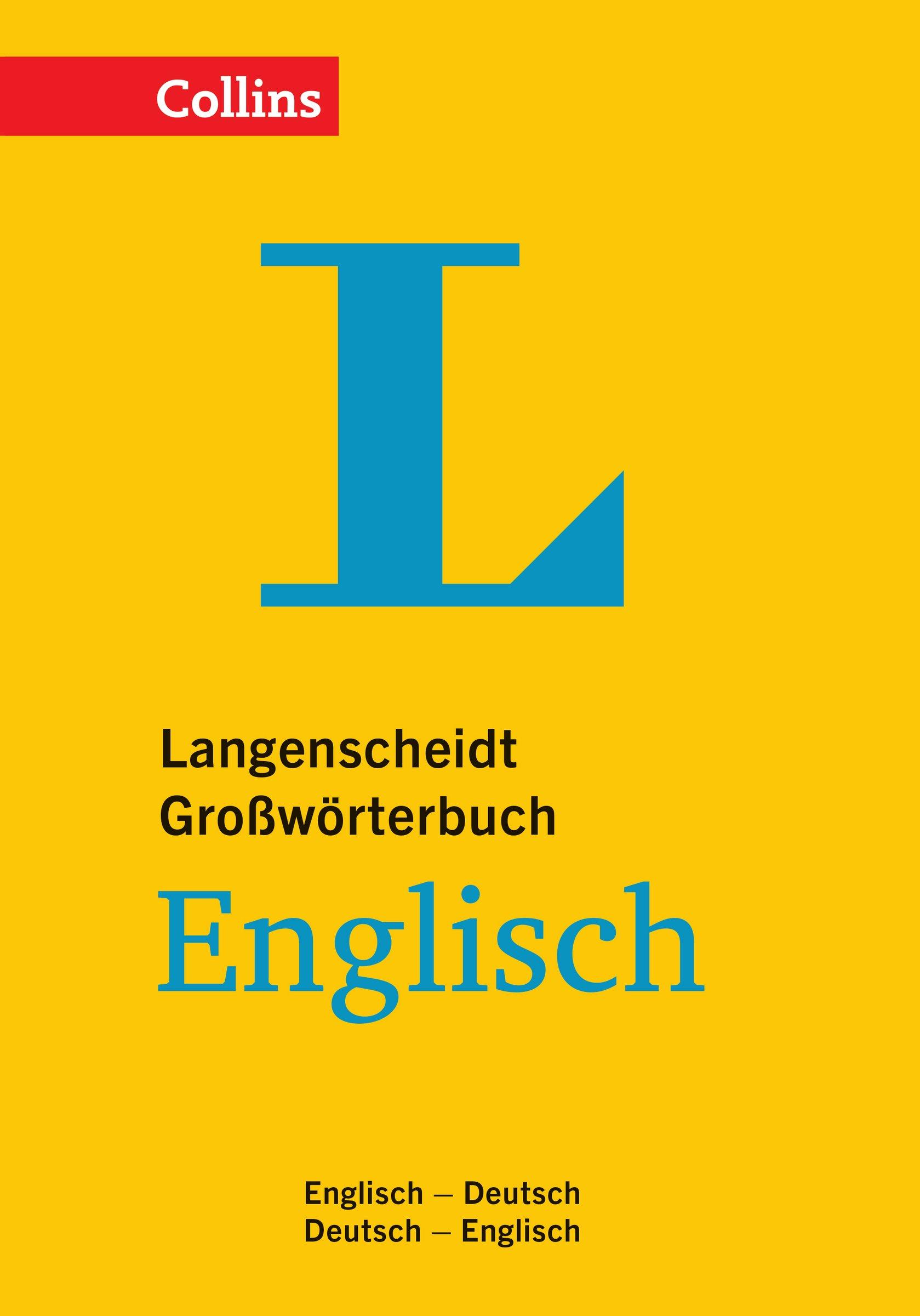 Langenscheidt Collins Großwörterbuch Englisch: Deutsch-Englisch/Englisch-Deutsch (Langenscheidt Großwörterbücher)
