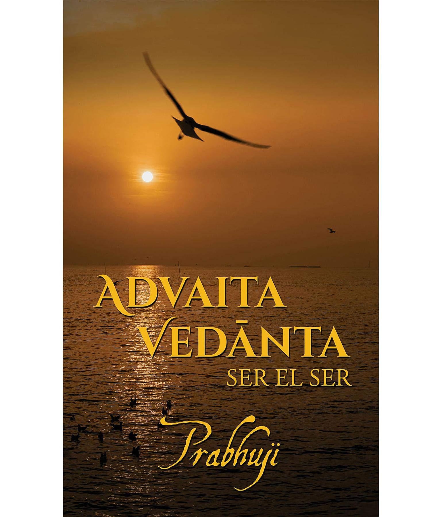 Advaita Vedanta: ser el Ser
