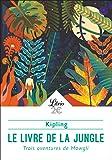 Amazon.fr - Le Livre de la Jungle - Rudyard Kipling, Louis Fabulet, Robert d' Humières - Livres