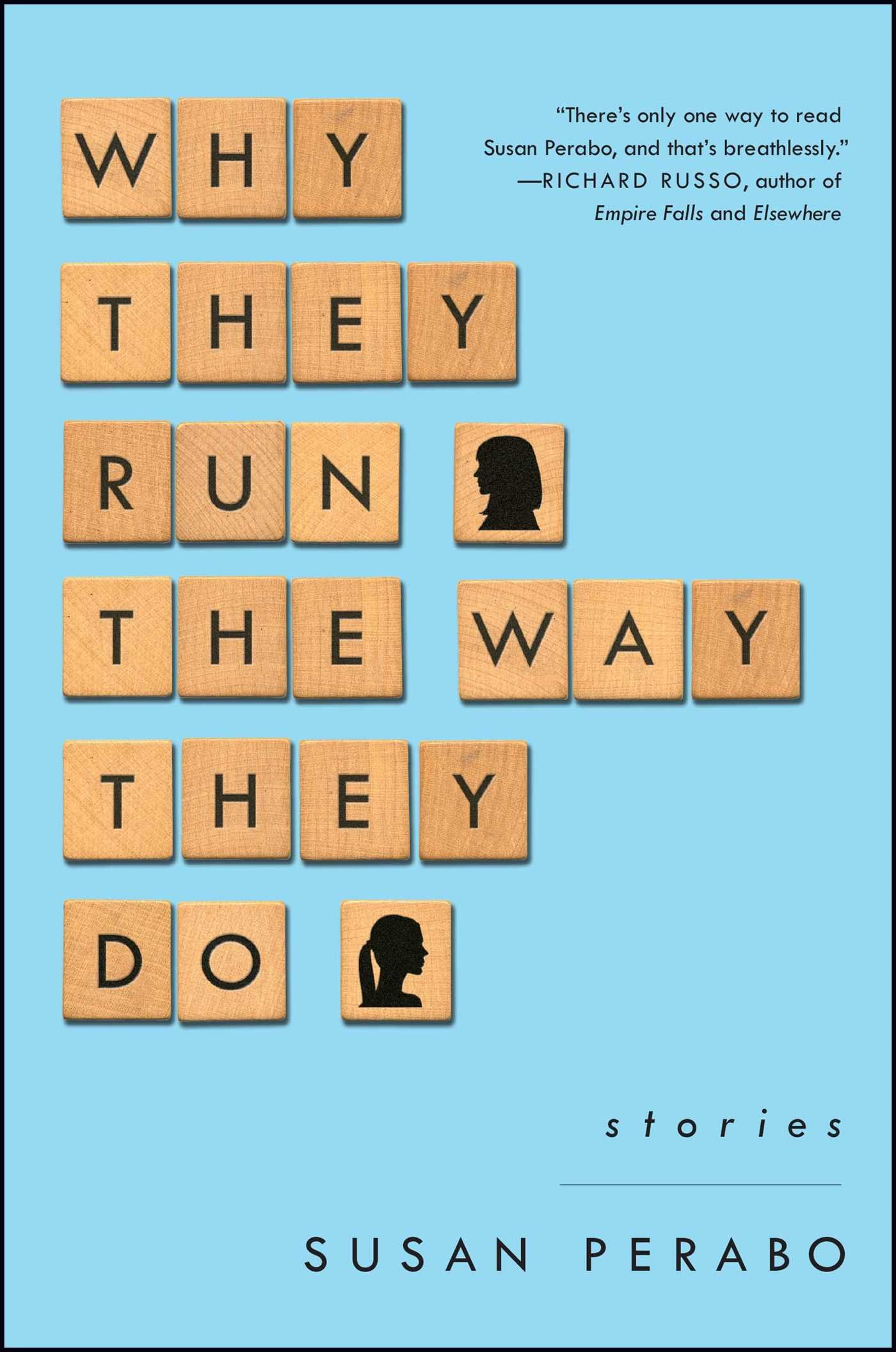 Read Online Why They Run the Way They Do: Stories ebook