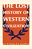 The Lost History of Western Civilization