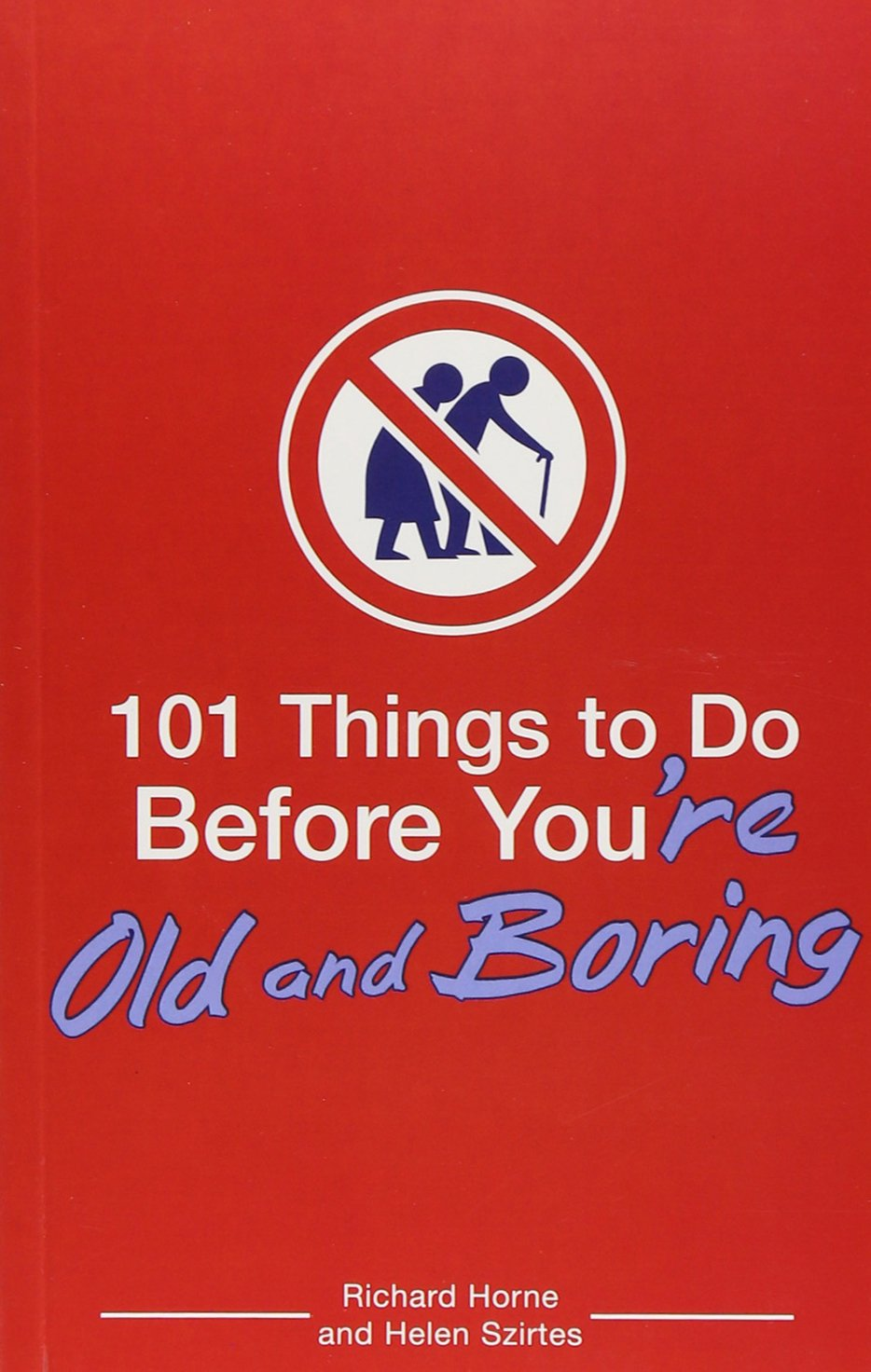 Download 101 Things to Do Before You're Old and Boring Text fb2 book