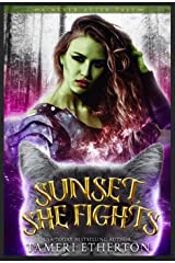 Sunset, She Fights: A Dark and Twisted Ogress Fairy Tale Retelling: A Never After Tale Kindle Edition