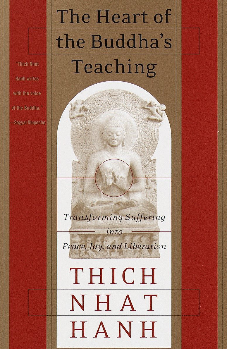 Amazon.com: The Heart of the Buddha's Teaching: Transforming Suffering into  Peace, Joy, and Liberation (9780767903691): Hanh, Thich Nhat: Books