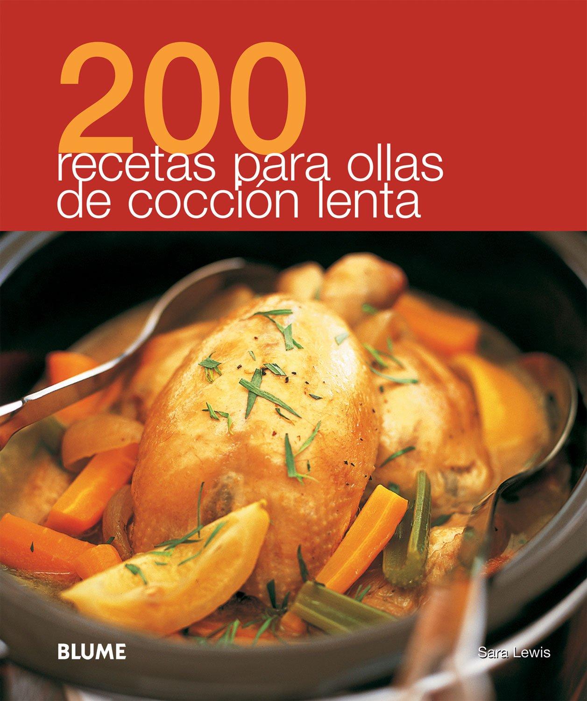 200 recetas para ollas de cocción lenta (Spanish Edition): Sara Lewis:  9788480769525: Amazon.com: Books