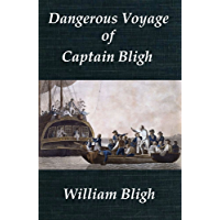 Dangerous Voyage of Captain Bligh in an Open Boat, over 1200 Leagues of the Ocean, in the Year 1789