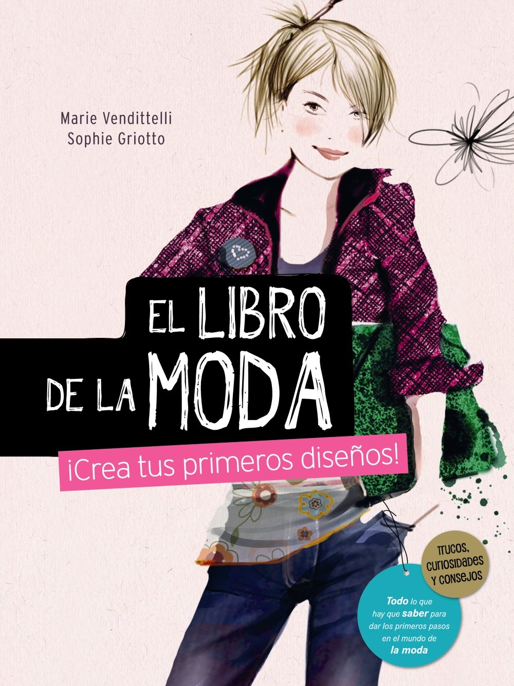 El libro de la moda. ¡Crea tus primeros diseños! Ocio Y ...