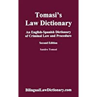 An English-Spanish Dictionary of Criminal Law and Procedure (Tomasi's Law Dictionary). Second Edition (Bilingual Edition) (Spanish Edition)