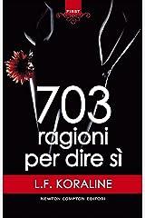 703 ragioni per dire sì (eNewton Narrativa) (Italian Edition) Kindle Edition