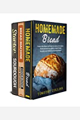 Homemade bread: 3 Books In 1: The Complete Guide For Baking Bread At Home, Learn How To Make Starter Sourdough, Artisan Bread And Use Bread Machine, Plus Over 150 Recipes For Oven Baking Kindle Edition