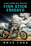 Fish Stick Fridays (Half Moon Bay Book 1)