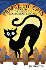 Private Eye Cats: Book One: The Case Of The Neighborhood Burglars Paperback