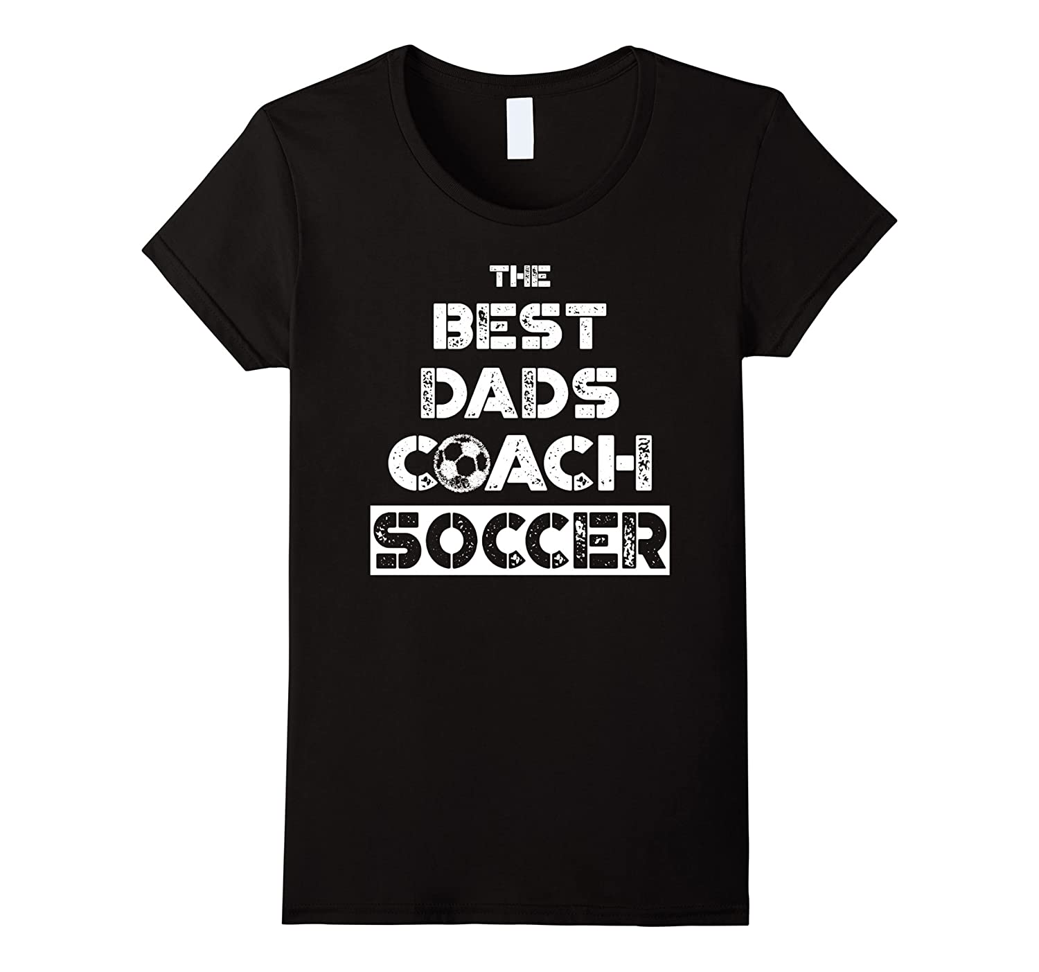 """The Best Dads Coach Soccer"" Coaching Father Gift T shirt"