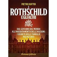 I Rothschild e gli altri. Dal governo del mondo all'indebitamento delle nazioni, i segreti delle famiglie più potenti del mondo