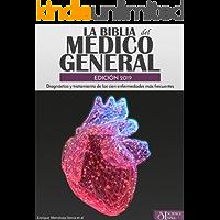 La biblia del médico general Edición 2019: Diagnóstico y tratamiento de las cien enfermedades más frecuentes