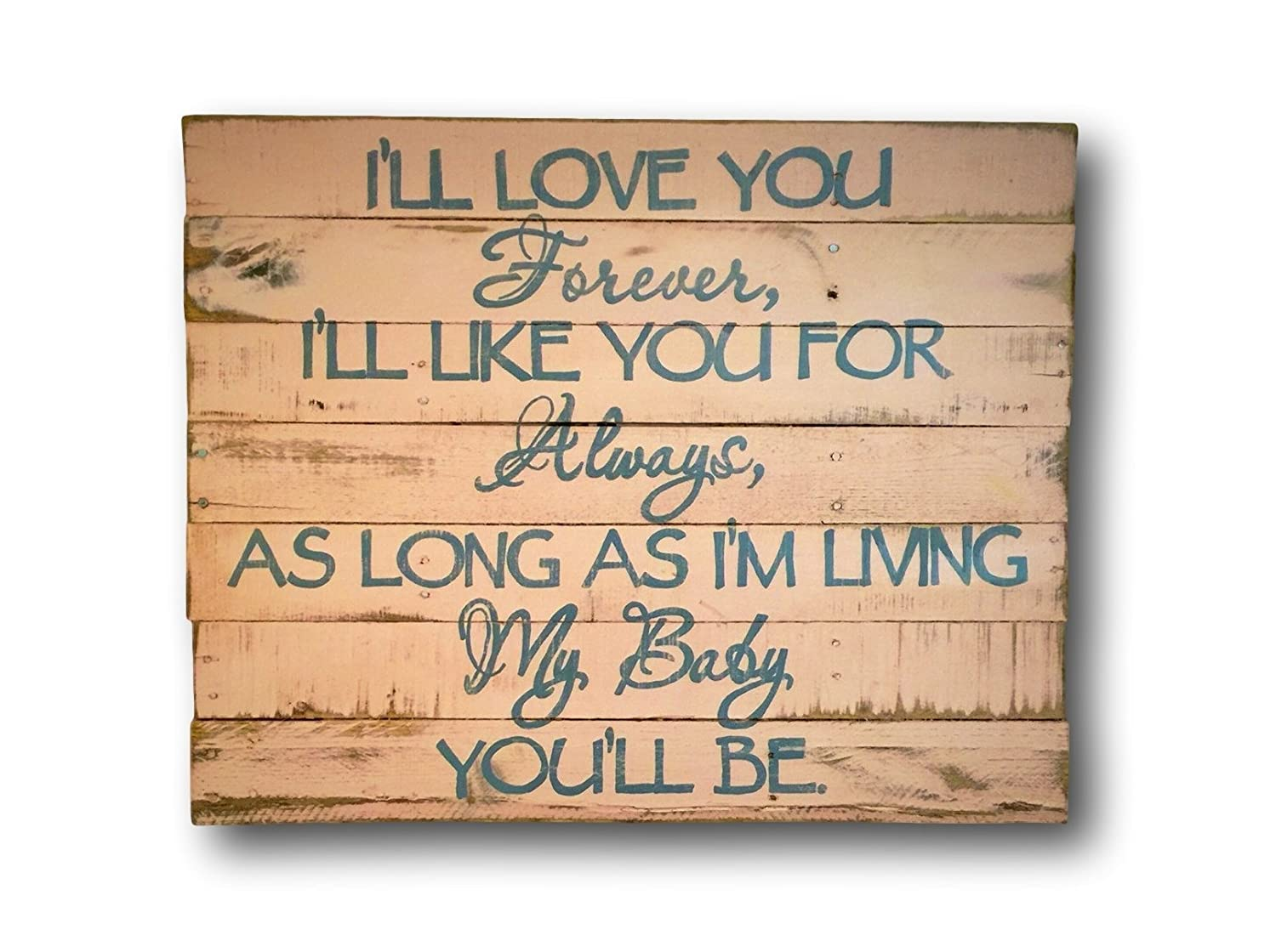 B0157468E0 I'll Love You Forever I'll Like You For Always Wood Sign / Nursery Wall Art / Hand Painted Sign 71vNG2nrW8L