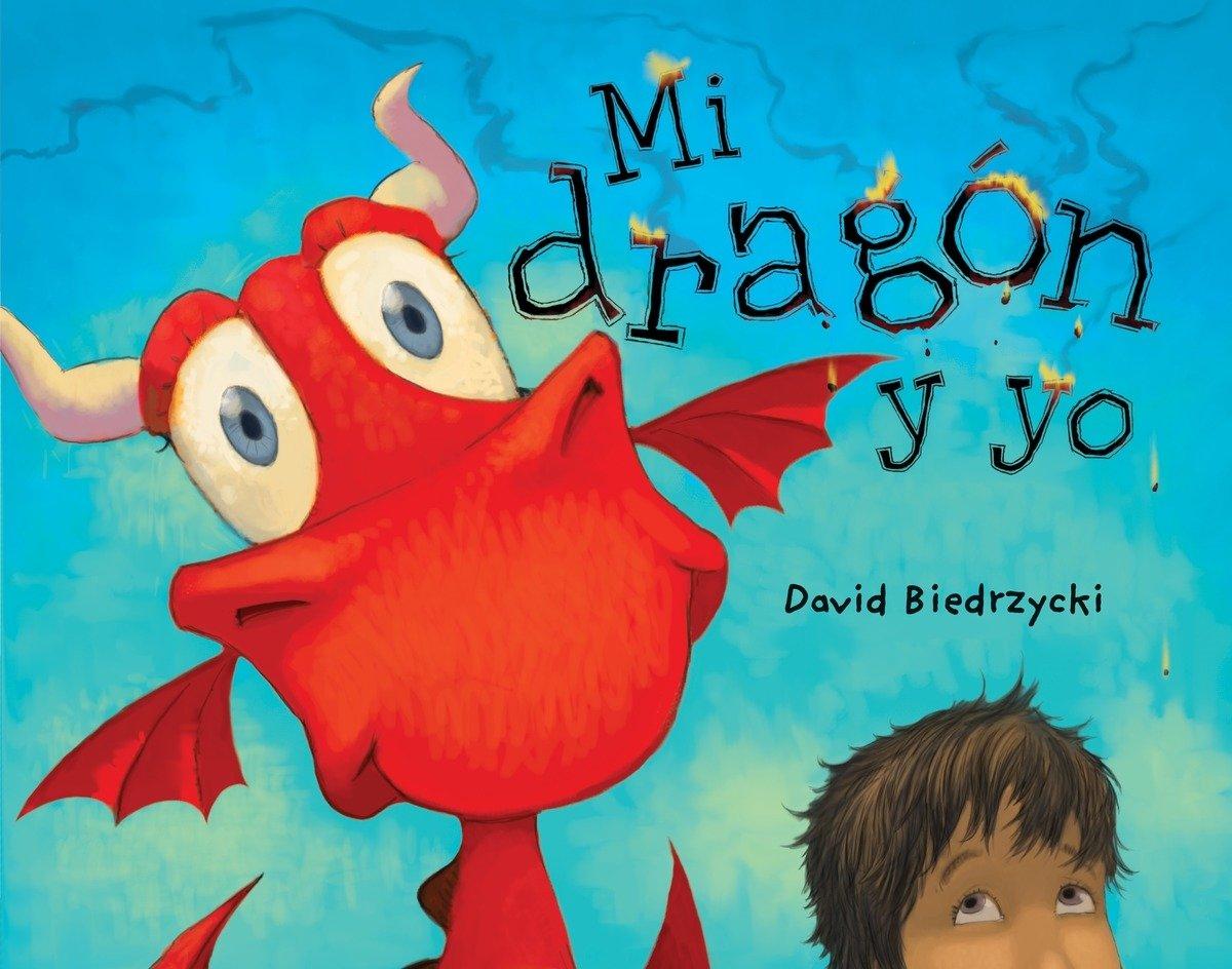 Mi dragón y yo (Me and My Dragon) (Spanish Edition)