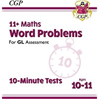 11+ GL 10-Minute Tests: Maths Word Problems - Ages 10-11 : superb eleven plus preparation from the revision experts (CGP…