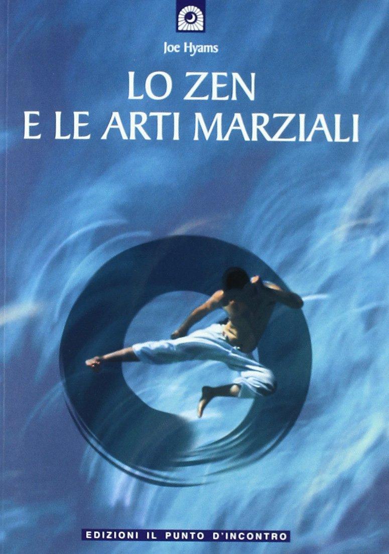 Lo zen e le arti marziali Copertina flessibile – 25 mag 2006 Joe Hyams S. Orrao Il Punto d' Incontro 8880931903